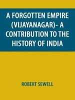 A Forgotten Empire (Vijayanagar) A Contribution to the History of India